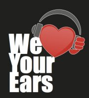 We Love Your Ears